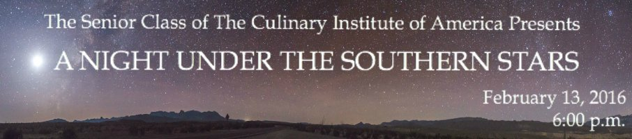 CIA student charity event dinner: A Night Under the Southern Stars on February 13, 2016. Make your reservations now!